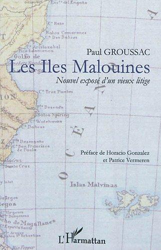 Iles malouines nouvel expose d'un vieux litige par Paul Groussac