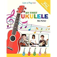 [(My First Ukulele For Kids : Learn To Play: Kids)] [By (author) Ben Parker] published on (November, 2012)