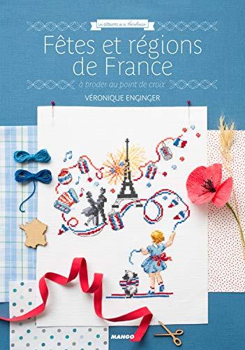 Fêtes et régions de France : A broder au point de croix par Véronique Enginger