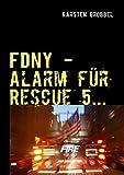 FDNY: 10 Tage zu Gast bei der New Yorker Feuerwehr