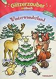 Glitzerzaubermalbuch. Winterwunderland: Mit vielen Glitzerseiten (Malbücher und -blöcke)