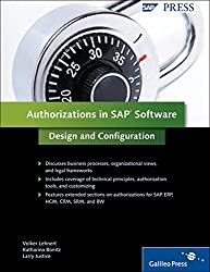 Authorizations in SAP Software: Design and Configuration: SAP Authorization System Design and Configuration (SAP PRESS: englisch)