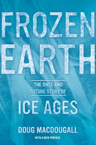 Frozen Earth: The Once and Future Story of Ice Ages (English Edition)