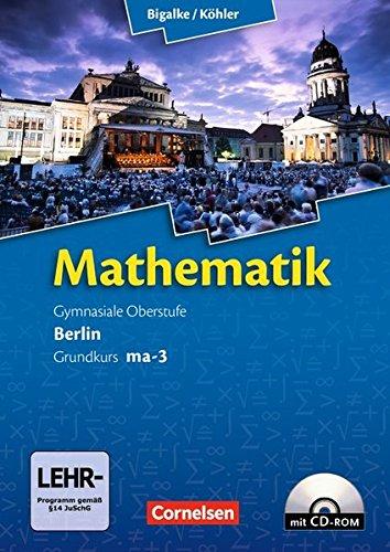 Bigalke/Köhler: Mathematik - Berlin - Ausgabe 2010: Grundkurs 3. Halbjahr - Band ma-3: Schülerbuch mit CD-ROM Mathematik 2010
