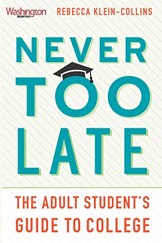 Never Too Late: The Adult Student's Guide to College (English Edition)