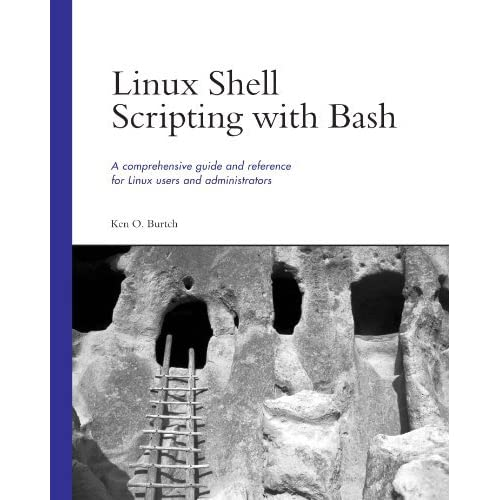 [Linux Shell Scripting with Bash] [By: Burtch, Ken O.] [January, 2004]