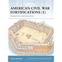 American Civil War Fortifications (1): Coastal brick and stone forts (Fortress) by Angus Konstam (2003-04-20)