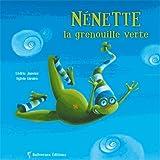 Telecharger Livres Nenette la Grenouille Verte Nouvelle Edition (PDF,EPUB,MOBI) gratuits en Francaise