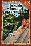 Le guide Minecraft de l'architecte de Stéphane Pilet (12 mars 2015) Broché