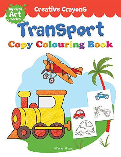 Creative Crayons Transport: My First Art Series - Crayon Copy Colour Books