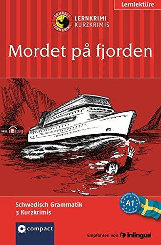Preisvergleich Produktbild Mordet på fjorden: Compact Lernkrimi. Lernziel Schwedisch Grammatik - Niveau A1