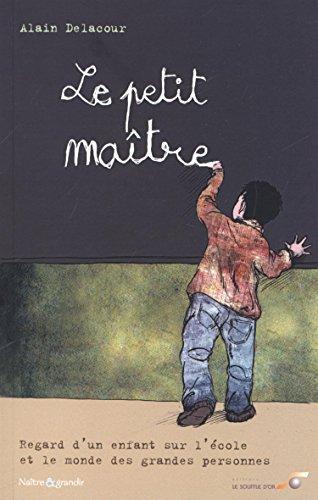 Le petit maître : Regard d'un enfant sur l'école et le monde des grandes personnes