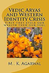 Vedic Aryas and Western Identity Crisis
