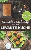 Gesunde Ernährung aus der Levante Küche mit Low-Carb Rezepten