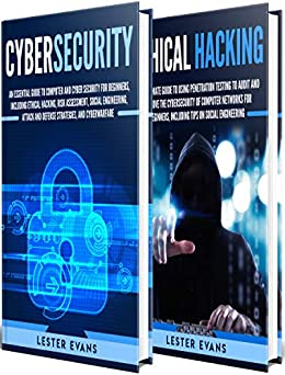 Cybersecurity: What You Need to Know About Computer and Cyber Security, Social Engineering, The Internet of Things + An Essential Guide to Ethical Hacking for Beginners (English Edition) par [Evans, Lester]
