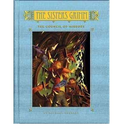 [{ The Sisters Grimm: The Council of Mirrors (Sisters Grimm (Hardcover) #09) By Buckley, Michael ( Author ) Apr - 24- 2012 ( Hardcover ) } ]