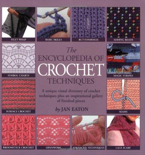 The Encyclopedia of Crochet Techniques by Jan Eaton (2006-08-02)