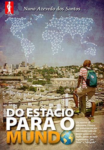 Do Estacio para o Mundo Ebook (Portuguese Edition)