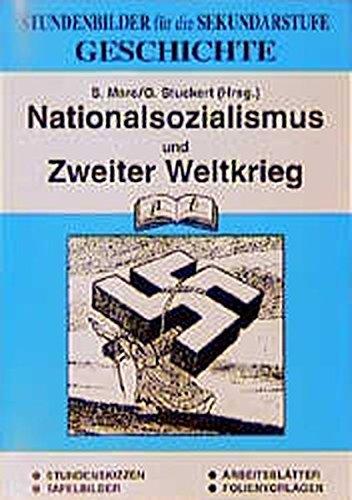 Geschichte / Stundenbilder für die Unterrichtspraxis: Geschichte, Bd.5, Nationalsozialismus und Zweiter Weltkrieg