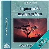 Le pouvoir du moment présent - Guide d'éveil spirituel - 17,30 €
