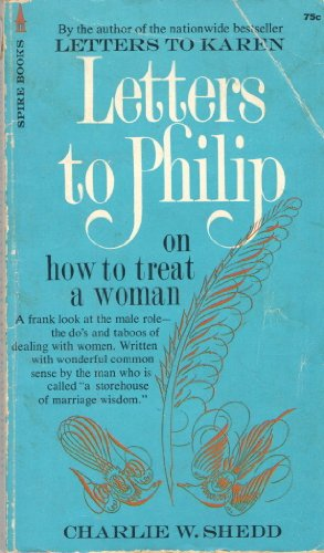 Letters to Philip: On How to Treat a Woman