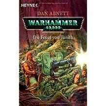 Die Feuer von Tanith: Warhammer 40 000-Roman