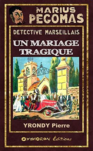 Un mariage tragique (Marius PÉGOMAS)