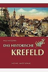 Das historische Krefeld Gebundene Ausgabe