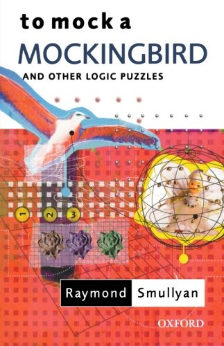 To Mock a Mockingbird: and Other Logic Puzzles por Raymond Smullyan
