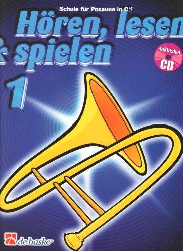 Hören, Lesen & Spielen - Schule für Posaune (mit Audio-CD) - 9789043105903 Bläserschule für Anfänger