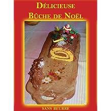 Délicieuse Bûche de Noël (recette sans beurre)