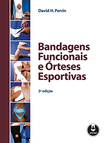 Bandagens Funcionais e Órteses Esportivas (Portuguese Edition)