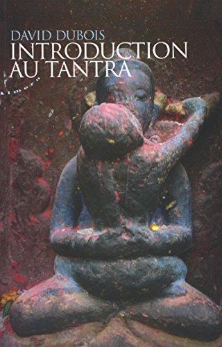 Introduction au tantra : Pratique de l'éveil au coeur du quotidien par David Dubois