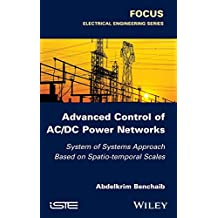 Advanced Control of AC/DC Power Networks: System of Systems Approach Based on Spatio-temporal Scales