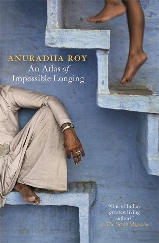 An Atlas of Impossible Longing por Anuradha Roy