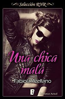 Una chica mala (Solo chicas 1) (Spanish Edition) by [Arellano, Fabiola]