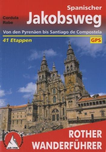 Buchseite und Rezensionen zu 'Spanischer Jakobsweg: Von den Pyrenäen bis Santiago de Compostela. 41 Etappen mit GPS-Tracks.' von Cordula Rabe
