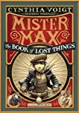 [ MISTER MAX: THE BOOK OF LOST THINGS By Voigt, Cynthia ( Author ) Hardcover Sep-10-2013