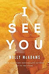 [I See You : A Novel] (By (author)  Molly Mcadams) [published: December, 2016]