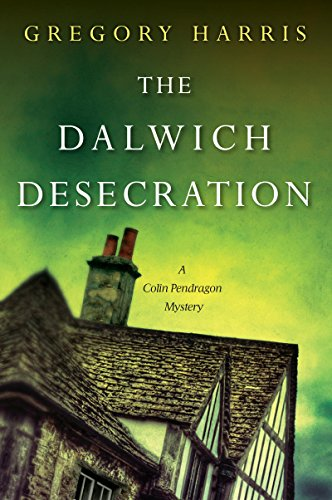 The Dalwich Desecration (A Colin Pendragon Mystery Book 4) (English Edition) Kensington Server