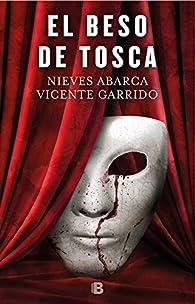 El beso de Tosca par  Vicente Garrido/Nieves Abarca