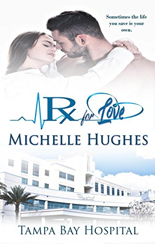 Book cover image for Rx For Love (Tampa Bay Hospital Book 1)