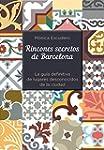 Rincones secretos de Barcelona: La gu...