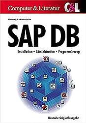 SAP DB /MaxDB: Administration und Einsatz