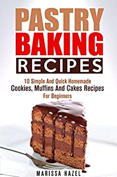 Pastry Baking Recipes 10 Simple And Quick Homemade