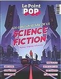 Le Point Pop Hs N 4 Les chefs-d'oeuvre de la Science Fiction - Octobre 2018