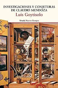 Investigaciones y conjeturas de Claudio Mendoza par Luis Goytisolo