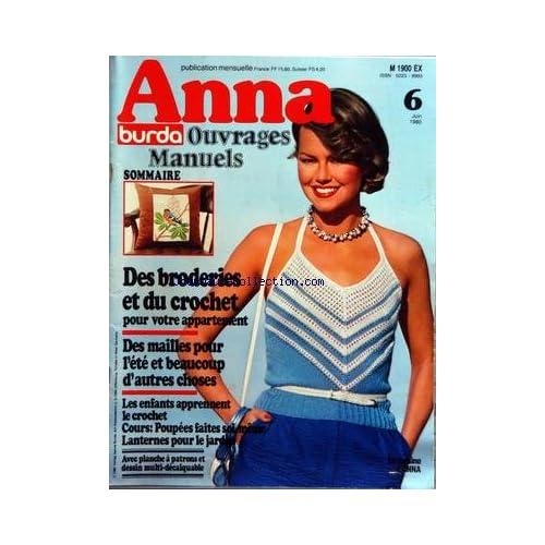 ANNA BURDA [No 6] du 01/06/1980 - OUVRAGES MANUELS DES BRODERIES ET DU CROCHET - DES MAILLES - LES ENFANTS APPRENNENT LE CROCHET - POUPEES FAITES SOI-MEME - PLANCHE A PATRONS ET DESSIN - LA CUISINE