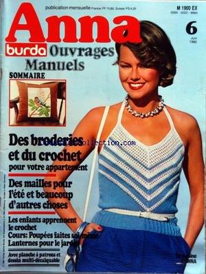 ANNA BURDA [No 6] du 01/06/1980 - OUVRAGES MANUELS DES BRODERIES ET DU CROCHET - DES MAILLES - LES ENFANTS APPRENNENT LE CROCHET - POUPEES FAITES SOI-MEME - PLANCHE A PATRONS ET DESSIN - LA CUISINE par Collectif