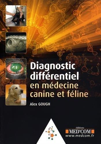 Diagnostic différentiel en médecine canine et féline par Alex Gough